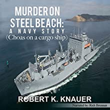 Murder on Steel Beach: A Navy Story Audiobook by Robert K. Knauer Narrated by Rich Brennan