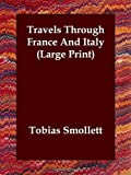 Travels Through France and Italy, Tobias George Smollett, 1846373891
