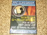 PPC CLASSROOM DVD SECRETS OF A $2.4 MILLION AFFILIATE