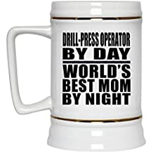 Mom Beer Stein, Drill-Press Operator By Day World's Best Mom By Night - Beer Stein, Ceramic Beer Mug, Unique Gift Idea for Mother, Wife by Daughter, Son, Husband
