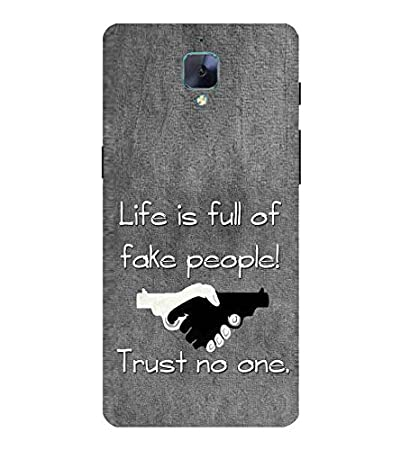 For Oneplus 3t Life Is Full Of Fake People Printed Amazonin