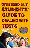 Stressed Out Students' Guide to Dealing with Tests, Kaplan Publishing Staff, 1427798087