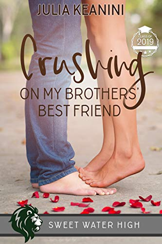 Crushing on My Brothers' Best Friend (Sweet Water High Book 2)