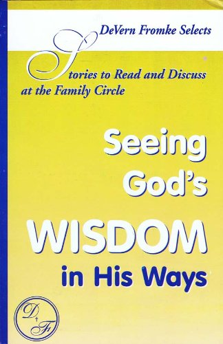 Stories to Read and Discuss at the Family Circle: Seeing God's Wisdom in His Ways
