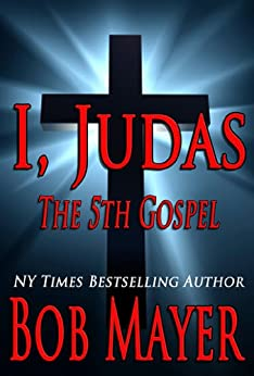 I, Judas The 5th Gospel by [Mayer, Bob]