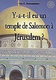 y a t il eu un temple de salomon ?? j??rusalem ? by nas e boutammina 2011 08 05