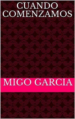 Amazon.com: Cuando comenzamos (Spanish Edition) eBook: migo garcia ...