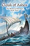 Cloak of Ashes: The Women of Beowulf Book Three