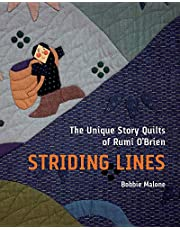 Striding Lines: The Unique Story Quilts of Rumi O'Brien