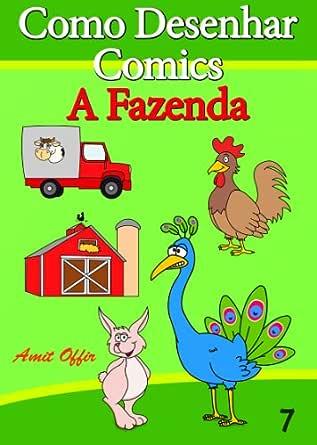 Como Desenhar Comics: A Fazenda (Livros Infantis Livro 7