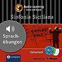 Sinfonia Siciliana (Compact Lernkrimi Audio-Learning): Italienisch Niveau B1 - Sprachübungen - inkl. Begleitbuch als PDF Hörbuch von Alessandra Felici Puccetti Gesprochen von:  N.N.