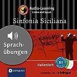 Sinfonia Siciliana (Compact Lernkrimi Audio-Learning): Italienisch Niveau B1 - Sprachübungen - inkl. Begleitbuch als PDF | Alessandra Felici Puccetti
