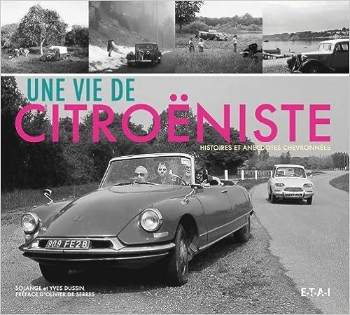 En ligne téléchargement gratuit Une vie de citroënniste : Histoires et anecdotes chevronnées epub, pdf