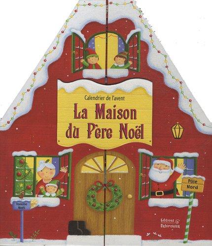 LA MAISON DU PERE NOEL (LIVRES DE NOEL) (French Edition): FRAISSE