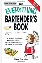 The Everything Bartender's Book: 750 recipes for classic and mixed drinks, trendy shots, and non-alcoholic alternatives Paperback