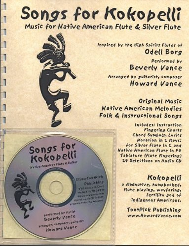 Songs for Kokopelli Music for Native American Flute & Silver Flute