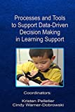 Processes and Tools to Support Data-Driven Decision Making in Learning Support