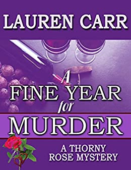A Fine Year for Murder (A Thorny Rose Mystery Book 2) by [Carr, Lauren]