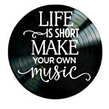 Life is Short Make Your Own Music Quote on a Vinyl Record Album Wall Decor
