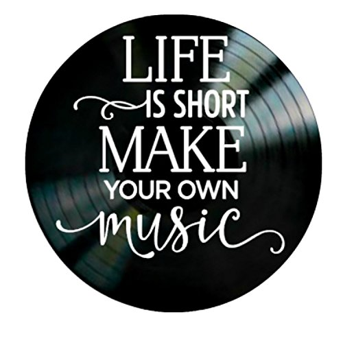 Life is Short Make Your Own Music Quote on a Vinyl Record Album Wall Decor by VinylRevamped