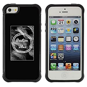 All-Round Hybrid Rubber Case Hard Cover Protective Accessory Compatible with Apple iPhone 5 & 5S - positive vibes black white text motivational