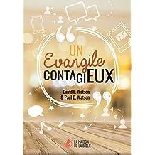 Un Evangile contagieux (French Edition)