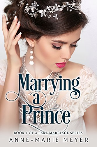 Marrying a Prince (A Fake Marriage Series Book 4) by [Meyer, Anne-Marie]