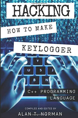 Book : Hacking How to Make Your Own Keylogger in C++...