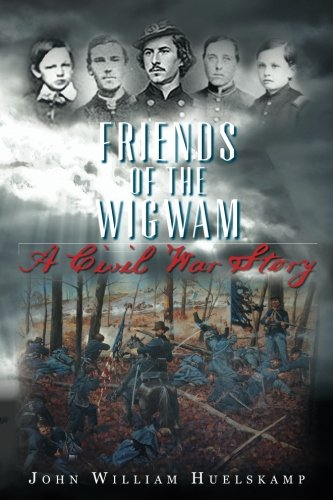 Friends of the Wigwam: A Civil War Story (List Of Causes Of The Civil War)