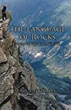 The Language of Rocks: Geology for the Novice