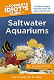 The Complete Idiot's Guide to Saltwater Aquariums (Idiot's Guides)