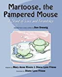 Martoose, the Pampered Mouse, Mary Anne Rivers, 1452867046