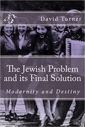 The jewish problem and its final solution modernity and destiny the jewish problem and its final solution modernity and destiny volume 1 david turner 9781537475844 amazon books fandeluxe Gallery