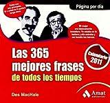 LAS 365 MEJORES FRASES DE TODOS LOS TIEMPOS. Calendario 2011 (Spanish Edition)