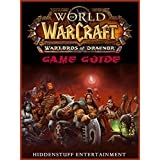 WORLD OF WARCRAFT WARLORDS OF DRAENOR GAME GUIDE