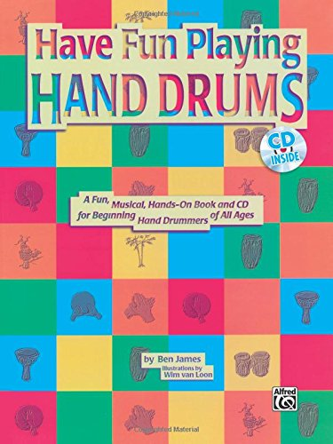 Ultimate Beginner Have Fun Playing Hand Drums for Bongo, Conga and Djembe Drums: A Fun, Musical, Hands-On Book and CD for Beginning Hand Drummers of All Ages, Book & CD (The Ultimate Beginner Series) (Series Congas)