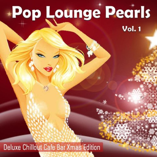 Pop Lounge Pearls (Chill del Mar Sunset Hotel Cafe Xmas Edition) ()