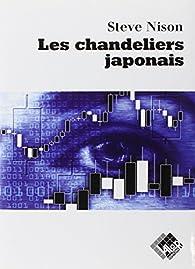 Les Chandeliers japonais : Un guide contemporain sur d'anciennes techniques d'investissement venues d'extrême-orient par Steve Nison