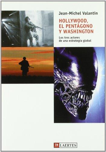 Descargar Libro Hollywood, El Pentágono Y Washington: Los Tres Actores De Una Estrategia Global Jean-michel Valantin