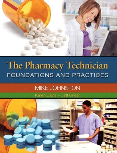 The Pharmacy Technician: Foundations and Practices by Johnston, Mike Published by Prentice Hall 1st (first) edition (2008) Paperback