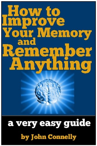 How to Improve Your Memory and Remember Anything: Flash Cards, Memory Palaces, Mnemonics and More (60 Minute Read) (The Learning Development Book Series 7) (English Edition)