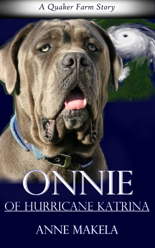 Onnie of Hurricane Katrina (a Quaker Farm dog story)