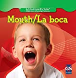 Mouth / La Boca (Let's Read About Our Bodies / Hablemos Del Cuerpo Humano) (English and Spanish Edition)
