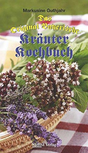 Das Original Bayerische Kräuter Kochbuch