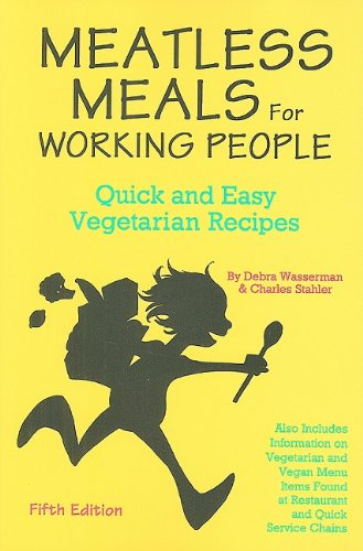Meatless Meals for Working People Quick and Easy Vegetarian Recipes