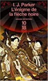 Les Enquêtes de Akitada Sugarawa, tome 3 : L'énigme de la flèche noire par Parker