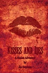 Kisses and Lies: A Shalan Adventure (The Shalan Adventures Book 2)