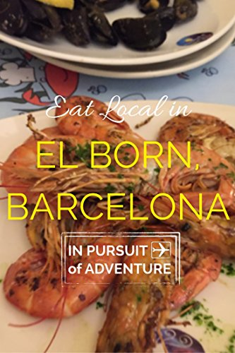 Eat Local in El Born, Barcelona: Our Guide on the Best Places to Eat and Drink Local
