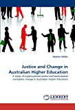 Justice and Change in Australian Higher Education, Stephen Weller, 3838344928