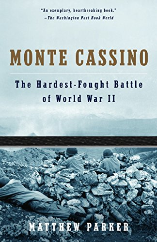 Monte Cassino: The Hardest Fought Battle of World War II
